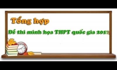 Bộ Giáo dục công bố đề minh họa kỳ thi THPT quốc gia 2017