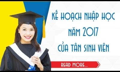 Kế hoạch nhập học năm 2017 của tân sinh viên